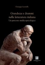 Grandezza e drammi nella letteratura italiana. Un percorso medico-psicologico